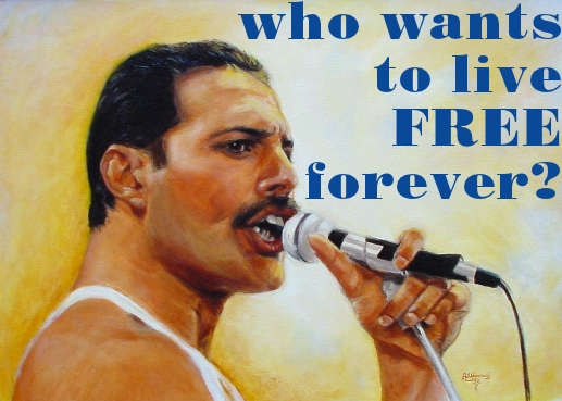 who wants to live FREE forever